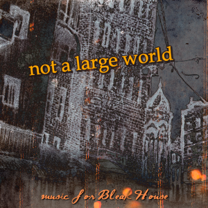 bleak house - not a large world